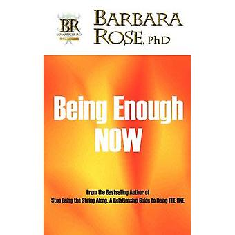 Being Enough NOW by ROSE & BARBARA
