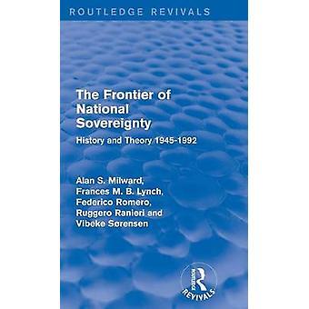 Die Grenze der nationalen Souveränität Geschichte und Theorie 19451992 von Milward & Alan S.