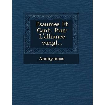 Psaumes Et Cant. Pour LAlliance Vang L... by Anonymous