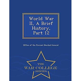 World War II A Brief History Part 12  War College Series by Office of the Provost Marshal General