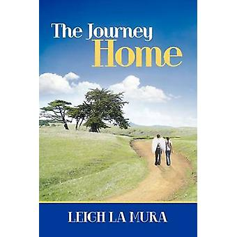 The Journey Home by La Mura & Leigh