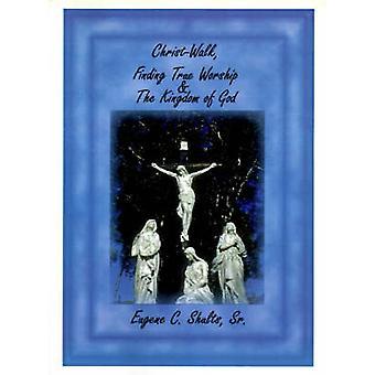 ChristWalk は Shults & ユージン・ C ・シニアによって神の王国の真の崇拝を見つけることができます。