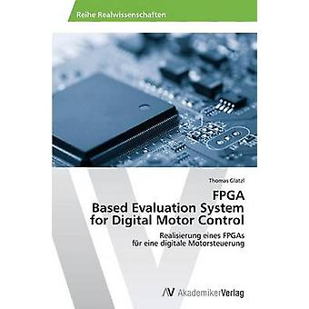 FPGA Based Evaluation System for Digital Motor Control by Glatzl Thomas