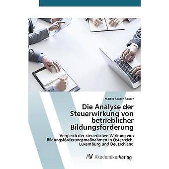 Analysieren der Steuerwirkung von Betrieblicher Bildungsfrderung von RauterRauter Martin sterben