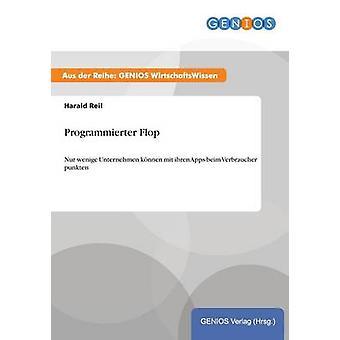 Programmfloper wenige Unternehmen knnen mit ihren Apps beim Verbraucher punkte von Reil & Harald