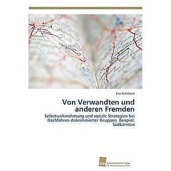 Von Verwandten Und Anderen Fremden by Schebach Eva