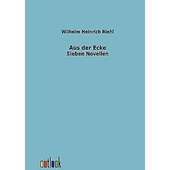 Aus der Ecke by Riehl & Wilhelm Heinrich