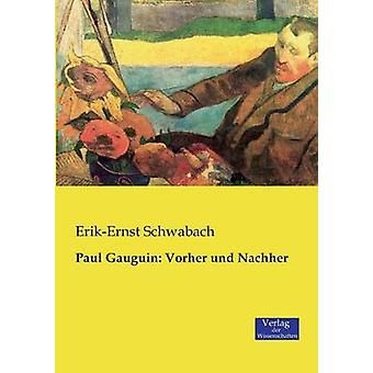 Paul Gauguin Vorher und Nachher by Schwabach & ErikErnst