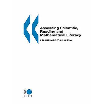 Beoordeling van wetenschappelijke lezing en wiskundige geletterdheid PISA een kader voor PISA 2006 door de OESO. Uitgegeven door OESO Publishing