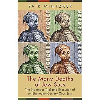 Die vielen Toten Juden süss: die berühmt-berüchtigten Trial and Execution of eine Achtzehntjahrhundert Gericht Jude