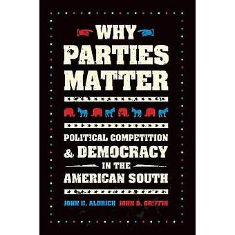 Why Parties Matter - Political Competition and Democracy in the Americ