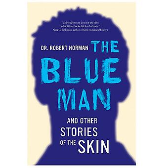 The Blue Man and Other Stories of the Skin by Robert A. Norman - 9780
