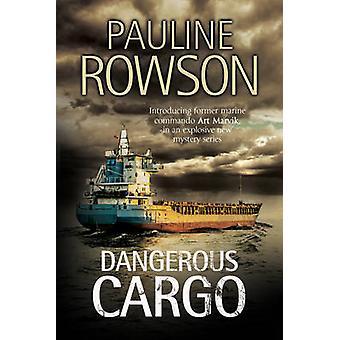Dangerous Cargo by Pauline Rowson - 9780727895479 Book