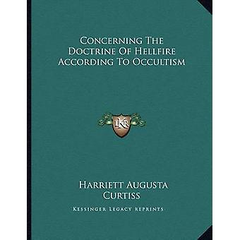 Concerning the Doctrine of Hellfire According to Occultism by Harriet