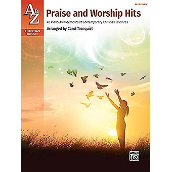 A to Z Praise and Worship Hits - 40 Piano Arrangements of Contemporary