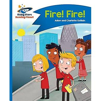 Reading Planet - Fire! Fire! - Blue - Comet Street Kids by Adam Guilla