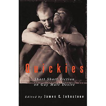Quickies - Short Fiction on Gay Male Desire by James C. Johnstone - 97
