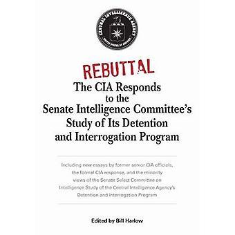 Rebuttal - The CIA Responds to the Senate Intelligence Committee's Stu