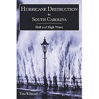 Hurricane Destruction in South Carolina - Hell and High Water by Tom R