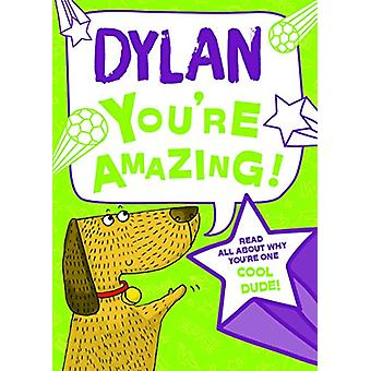 Dylan You'Re Amazing - 9781785537851 Book