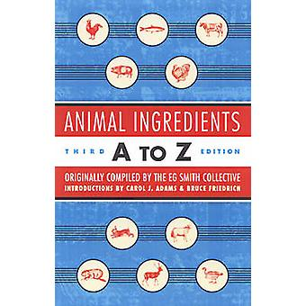 Animal Ingredients A To Z 3ed by E.G.Smith Collective - 9781902593814
