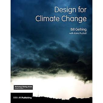 Design for Climate Change by William Gethering - Bill Gething - Katie