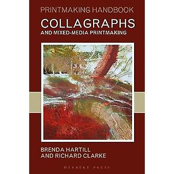 Collagraphs and Mixed-Media Printmaking by Collagraphs and Mixed-Medi