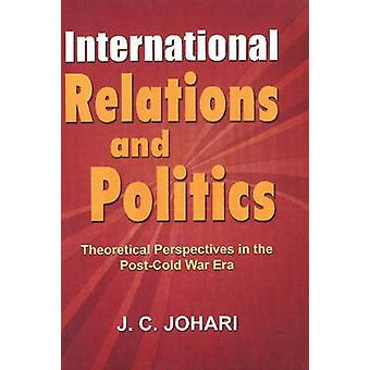 International Relations and Politics - Theoretical Perspectives in the