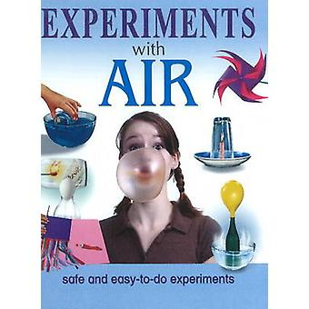 Experiments with Air - Safe & Easy-to-Do Experiments by Sterling Publi