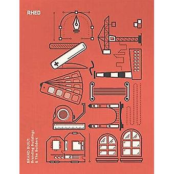 Brand Built - Branding Buildings & the Builders by RHED Publishers - 9