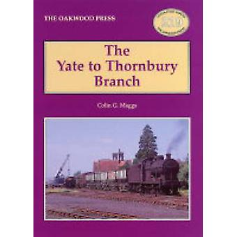 The Yate to Thornbury Branch by Colin G. Maggs - 9780853615859 Book