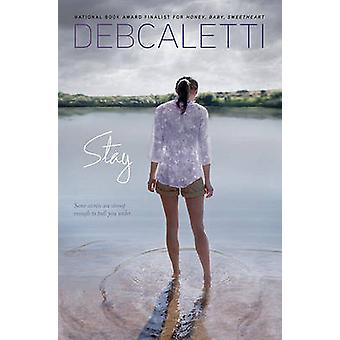 Stay by Deb Caletti - 9781442403734 Book