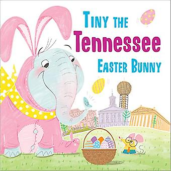 Tiny the Tennessee Easter Bunny by Eric James - 9781492659679 Book