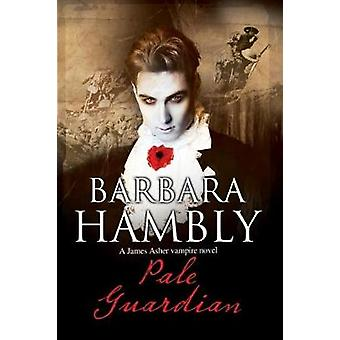 Pale Guardian by Barbara Hambly - 9781847517807 Book