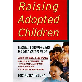 Raising Adopted Children Revised Edition by Melina & Lois Ruskai