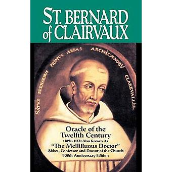 St. Bernard of Clairvaux Oracle of the Twelfth Century by Ratisbonne & Abbe Theodore