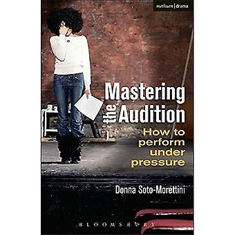 Het beheersen van de auditie: hoe presteren onder druk