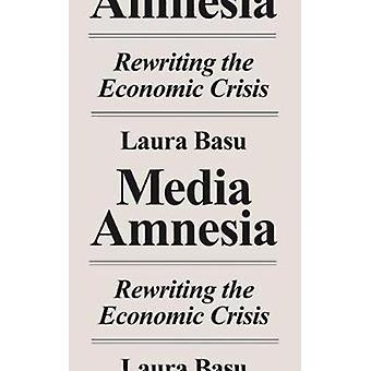 Media Amnesia by Laura Basu