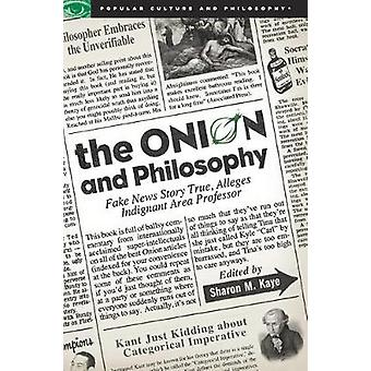 The Onion and Philosophy Fake News Story True Alleges Indignant Area Professor by Kaye & Sharon M.