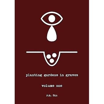 Planting Gardens in Graves by R H Sin