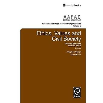 Ethics Values and Civil Society by Stephen Cohen