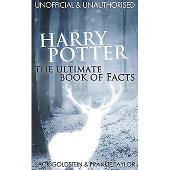 Harry Potter  The Ultimate Book of Facts by Goldstein & Jack