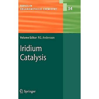 Iridium Catalysis by Edited by Pher G Andersson
