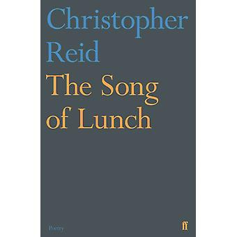 Song of Lunch by Christopher Reid