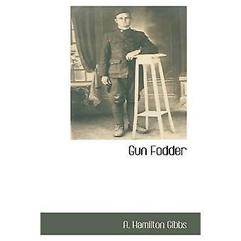 Gun Fodder by Gibbs & A. Hamilton