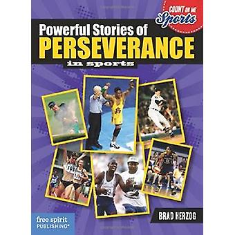 Powerful Stories of Perseverence by Brad Herzog