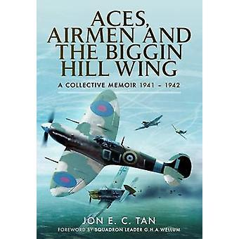 Aces - lotników i skrzydle Biggin Hill - zbiorowe pamiętnik 1941-19
