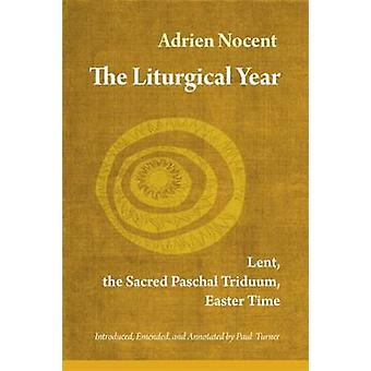 Liturgical Year Lent the Sacred Paschal Triduum Easter Time Vol. 2 by Nocent & Adrien