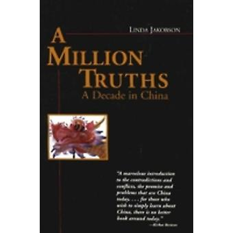 Million Truths A Decade in China by Jakobson & Linda
