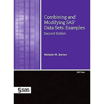 Combining and Modifying SAS Data Sets Examples by Burlew & Michele M.
